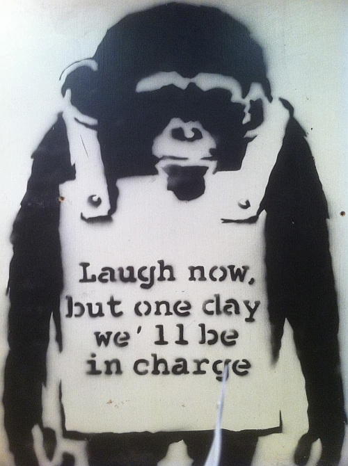 Laugh Now, But One Day We'll Be In Charge (Banksy)
