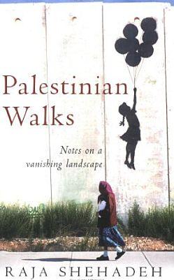 Palestinian Walks, Raja Shehadeh