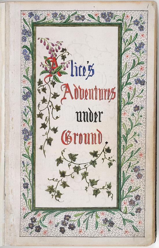 Charles Dodgson's original manuscript of 'Alice's Adventures Under Ground'